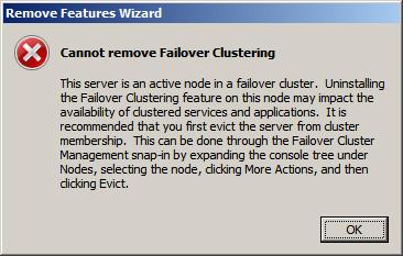 Ya lo decía yo hace poco. PowerShell es nuestro amigo. En esta ocasión, nos encontramos con un mensaje de error que nos impide desinstalar la Feature de Failover Clustering. Se trata de una máquina de Laboratorio que era miembro de un Cluster de Hyper-V, la cual está siendo decomisionada, de tal modo que después de sacarla del dominio, al intentar desinstalar la Feature de Failover Clustering, se muestra el siguiente mensaje de error: Cannot remove Failover Clustering