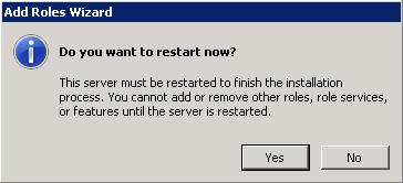 Se mostrará el diálogo Add Roles Wizard, solicitándonos reiniciar el servidor