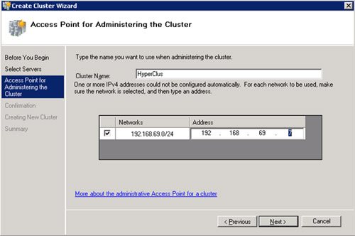 En la pantalla Access Point for Administering the Cluster, especificaremos el   nombre que deseemos para el Cluster (en nuestro caso será HyperClus), y una Dirección IP