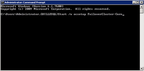 Si estuviésemos instalando el Failover Cluster es un Server Core, ejecutaríamos Start /w ocsetup FailoverCluster-Core