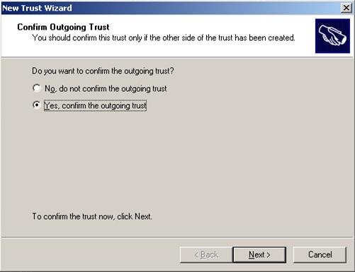 En la pantalla Confirm Outgoing Trust, especificaremos que deseamos confirmar nuestra relación de confianza (Trust)