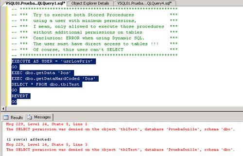 Un usuario intenta ejecutar dos Procedimientos Almacenados. El usuario sólo tiene permisos de ejecución sobre dichos procedimientos. Ambos procedimientos son similares, pero el primero utiliza SQL Dinámico. Como podemos ver, la ejecución es fallida, al no tener permisos sobre la tabla subyacente