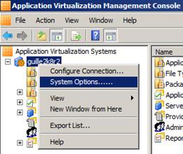 Utilizaremos la opción System Options del menú contextual del servidor App-V