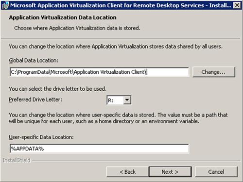 En la pantalla Application Virtualization Data Location, deberemos especificar el valor del Global Data Location (una carpeta en la que se almacenan datos comunes a todos los usuarios, como ficheros OSD y SFT), y de la Preferred Drive Letter (letra de unidad utilizada por el Cliente App-V para montar el sistema de ficheros virtual; téngase en cuenta que no puede especificarse como valor ninguna de las unidades físicas que tiene la máquina)