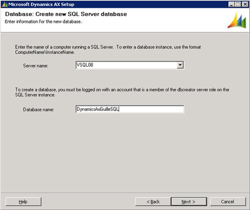 Especificaremos el nombre de la instancia de SQL Server que deseamos utilizar (en nuestro caso de ejemplo VSQL08) y el nombre de la base de datos que deseamos crear (en nuestro caso de ejemplo DynamicsAxGuilleSQL). Click Next para continuar.