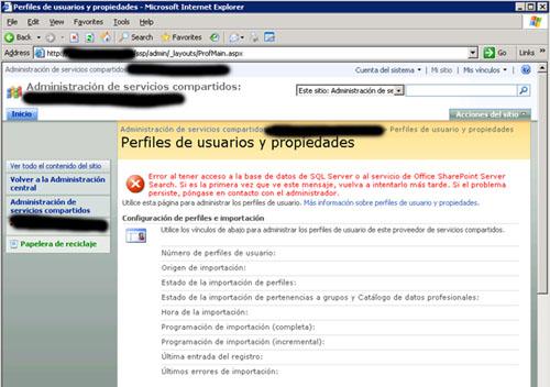 Del mismo modo, al mostrar la página de Perfiles de usuario y propiedades (User profiles and properties) en la web de Administración del Proveedor de Servicios Compartidos (Shared Services Provider), podemos obtener un mensaje de error del tipo: Error al tener acceso a la base de datos de SQL Server o al servicio de Office SharePoint Server Search. Si es la primera vez que ve este mensaje, vuelva a intentarlo más tarde. Si el problema persiste, póngase en contacto con el administrador