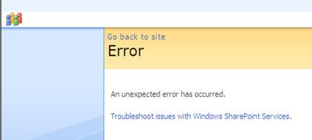 An unexpected error has occurred. Un mensaje de error de MOSS, bastante genérico, pero que se puede depurar.