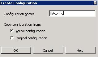 En el diálogo Create Configuration, especificaremos un nombre para la nueva configuración (ej: HAconfig), y especificaremos también qué configuración deseamos utilizar como plantilla para crear la nueva (ej: Active configuration). Click OK