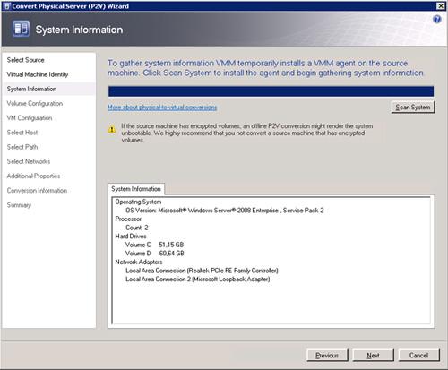 Pantalla System Information del asistente de conversión de físco a virtual (P2V) de Virtual Machine Manager 2008 R2. Finalizado el Scan System, click Next para continuar.