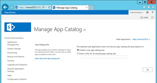 Seguidamente, en el menú Apps de la Central Administration, seleccionaremos la opción Manage App Catalog. En la pantalla Manage App Catalog, seleccionaremos la Aplicación Web para la que deseamos configurar el App Catalag, seguidamente seleccionaremos la opción Create a new app catalog site, y click en OK